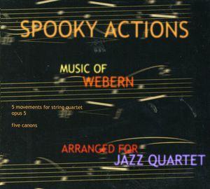 Spooky Actions Music of Anton Webern