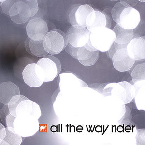 All the Way Rider