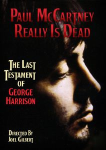 Paul McCartney Really Is Dead: The Last Testament of George Harrison
