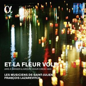 Et La Fleur Vole: Airs A Danser & Airs De Cour