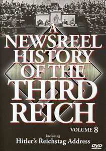 A Newsreel History of the Third Reich: Volume 8