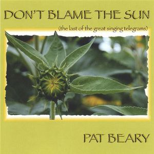Don't Blame the Sun/  the Last of the Great Singing