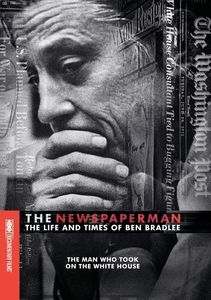 The Newspaperman: The Life And Times Of Ben Bradlee