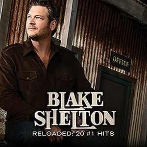 Reloaded: 20 #1 Hits , Blake Shelton
