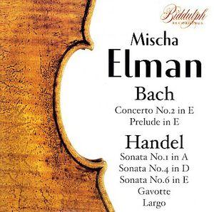 Mischa Elman Performs Bach & Handel