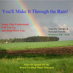 You'll Make It Through the Rain