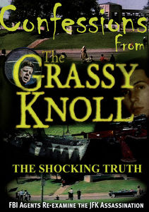 Confessions From the Grassy Knoll: Shocking Truth