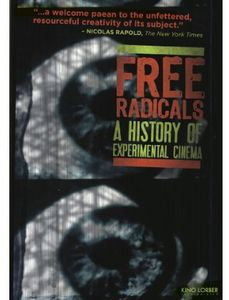 Free Radicals: A History of Experimental Cinema