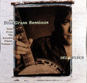 The Bluegrass Sessions: Tales From The Acoustic Planet, Vol. 2