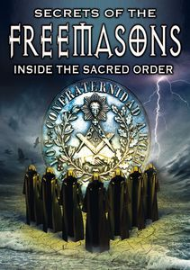 Secrets of the Freemasons: Inside the Sacred Order