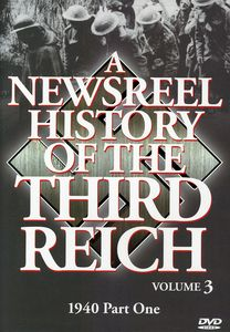 A Newsreel History of the Third Reich: Volume 3