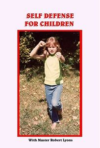 Self Defense For Children With Master Robert Lyons