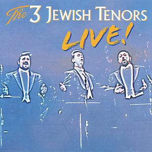 3 Jewish Tenors-Live!