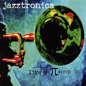 Jazztronica Live at Pi-Rem /  Various