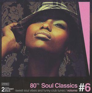 80's Soul Classics Vol. 6 [Import]
