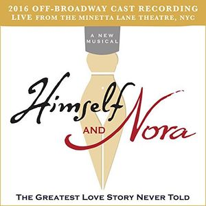 Himself And Nora (2016 Off-broadway Cast Recording - Live)