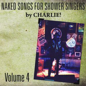 Naked Songs for Shower Singers Volume Iv