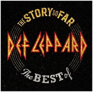 The Story So Far , Def Leppard