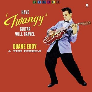 Have Twangy Guitar Will Travel [Import]