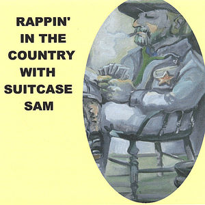 Rappin in the Country with Suitcase Sam