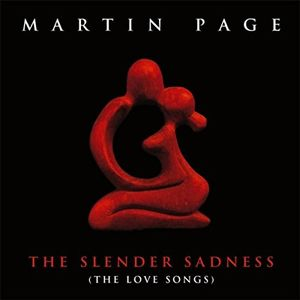 The Slender Sadness (The Love Songs)