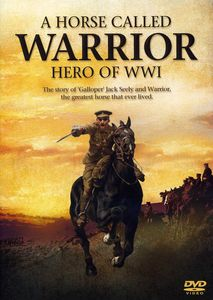 A Horse Called Warrior Hero of Wwi