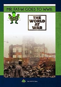 Mr. FAT-W Goes to WWII: The World at War