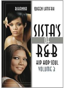 Sistas of R&B Hip Hop Soul: Volume 3: Rihanna and Queen Latifah