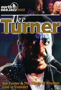 Ike Turner & the Kings of Rhythm: Live in Concert