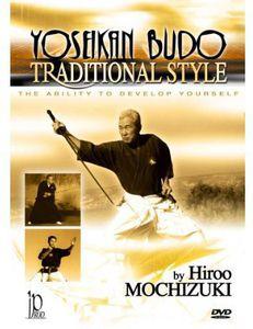 Traditional Style Yoseikan Budo With Hiroo Mochizuki