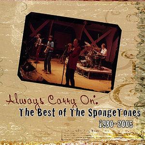 Always Carry on: Best of Spongetones 1980-2005