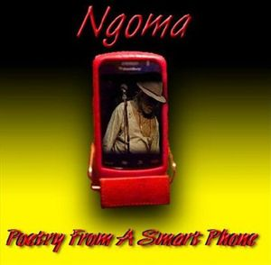 Ngoma-Poetry from a Smart Phone