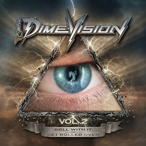 Dimevision, Vol. 2: Roll With It Or Get Rolled Over
