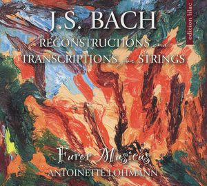 J.S. Bach: Reconstructions Transcriptions Strings