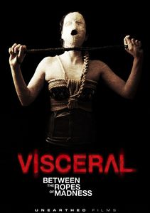 Visceral: Between the Ropes Ofmadness