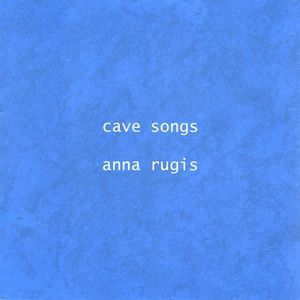 Cave Songs