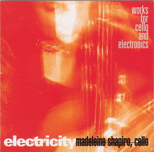 Electricity: Works for Cello & Electronics