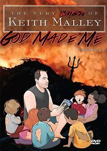 God Made Me: The Very Worst Of Keith Malley, Vol. 1 And 2