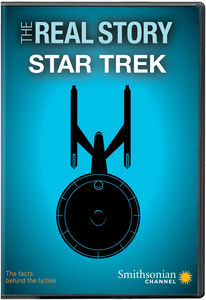 The Real Story: Star Trek (Smithsonian)
