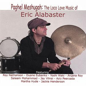Paghel Meshugah-The Loco Love Music of Eric Alabas