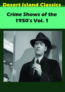 Crime Shows of the 1950's: Volume 1