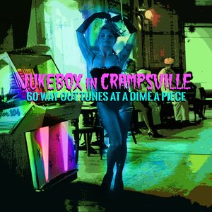 Jukebox In Crampsville: 60 Way Out Tunes At A Dime A Piece /  Various [Import]