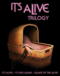 The It's Alive Trilogy