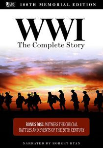 WWI: The Complete Story 100th Memorial Edition