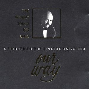 Our Way-Tribute to the Sinatra Swing Era
