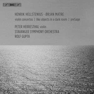 Henrik Hellstenius & Orjan Matre: Violin Concertos