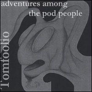 Adventures Among the Pod People