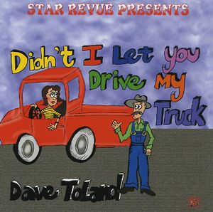 Didnt I Let You Drive My Truck