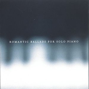 Romantic Ballads for Solo Piano