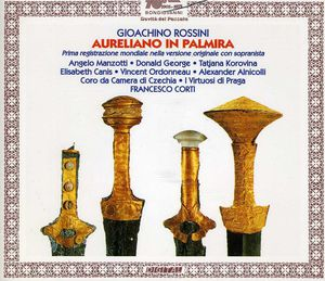 Aureliano in Palmira [1st Recording - Original]